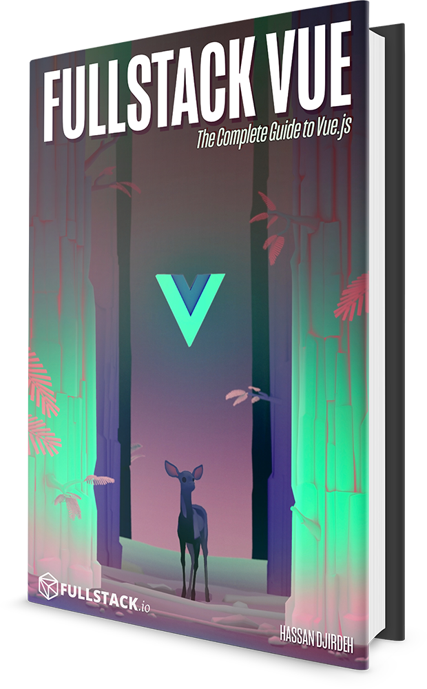 Fullstack Vue Book - The Complete Guide to Vue js
