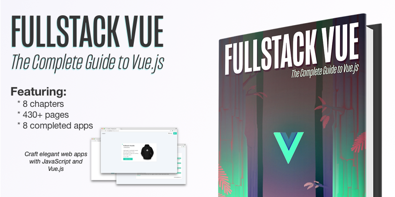 Fullstack vue book the complete guide to vuejs ccuart Choice Image