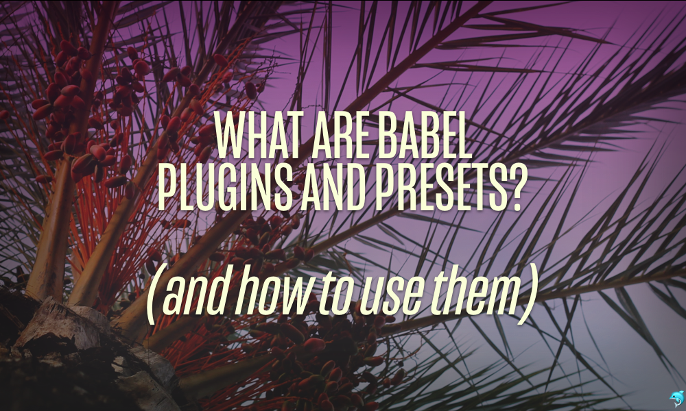 Fullstack React: What are Babel
