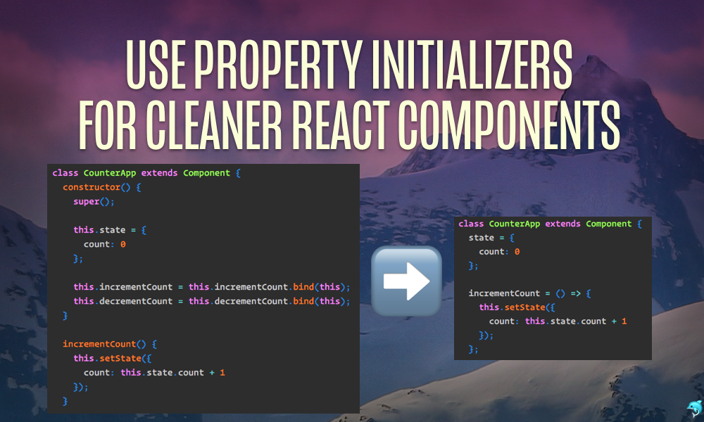 Fullstack React: Use Property Initializers for Cleaner React