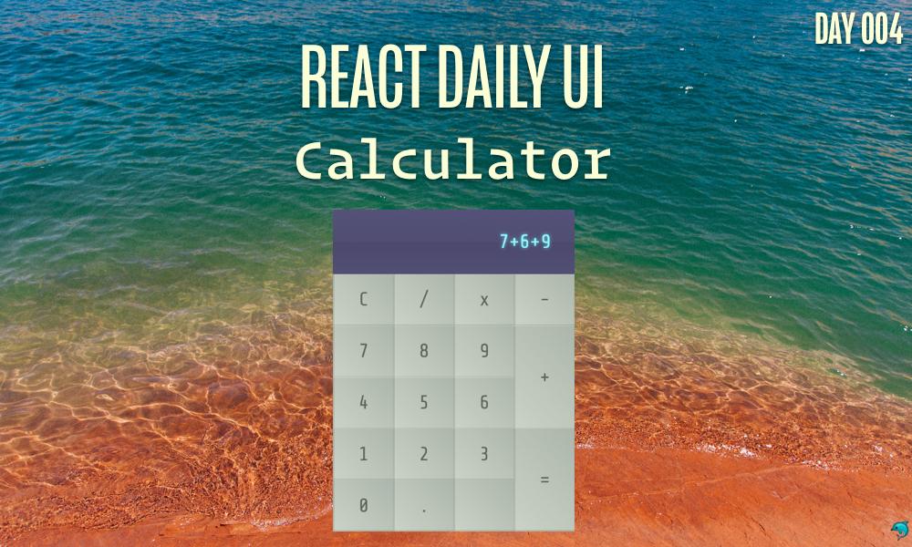 Fullstack React: React Daily UI - 004 Calculator