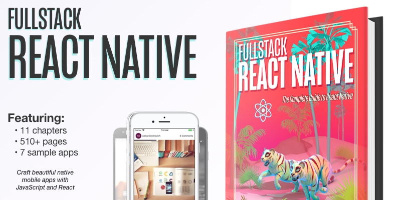 Fullstack React Native 🐯 Book - The Complete Guide to React Native