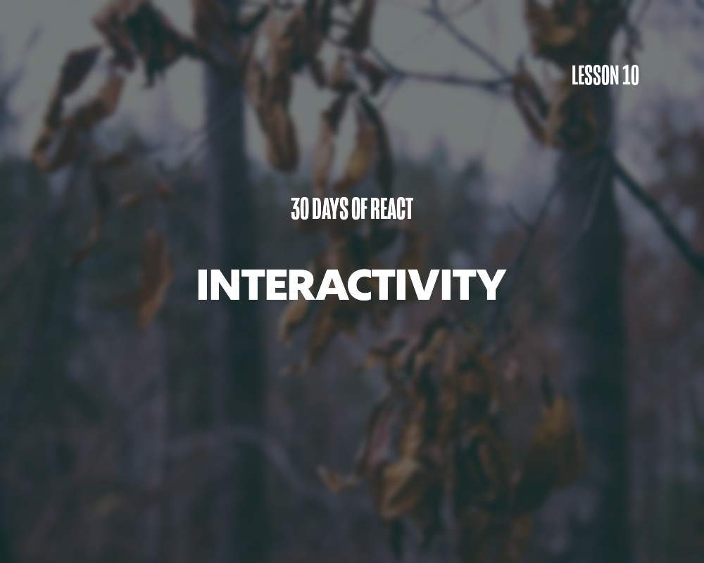 Fullstack React: Interactivity